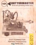 Cuttermaster HDT, End Mill grinding, Operations & Parts List Manual